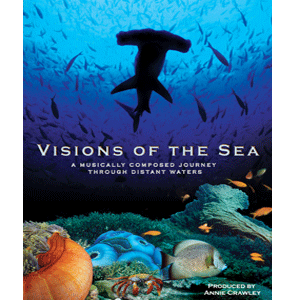 Visions of the Sea Cover - Visions of the Sea DVD - Amazing Ocean Movies - Underwater Video - AnnieCrawley.com