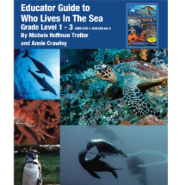 Educator Guide Grades 1-3 Printed - Educator Guide Grades 1-3 PDF - Educator Guide Gr 1-3 Who Lives in the Sea Cover 300
