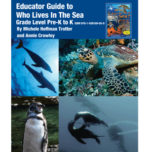 Educator Guide Grades Pre K-K Printed - Educator Guide Grades Pre K-K PDF and PrintedWho Lives in the Sea - Annie Crawley